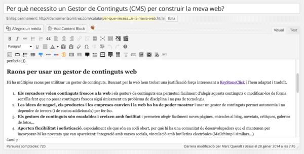 L'editor WYSWYG dels gestors de continguts permet publicar continguts sofisticats sense saber HTML